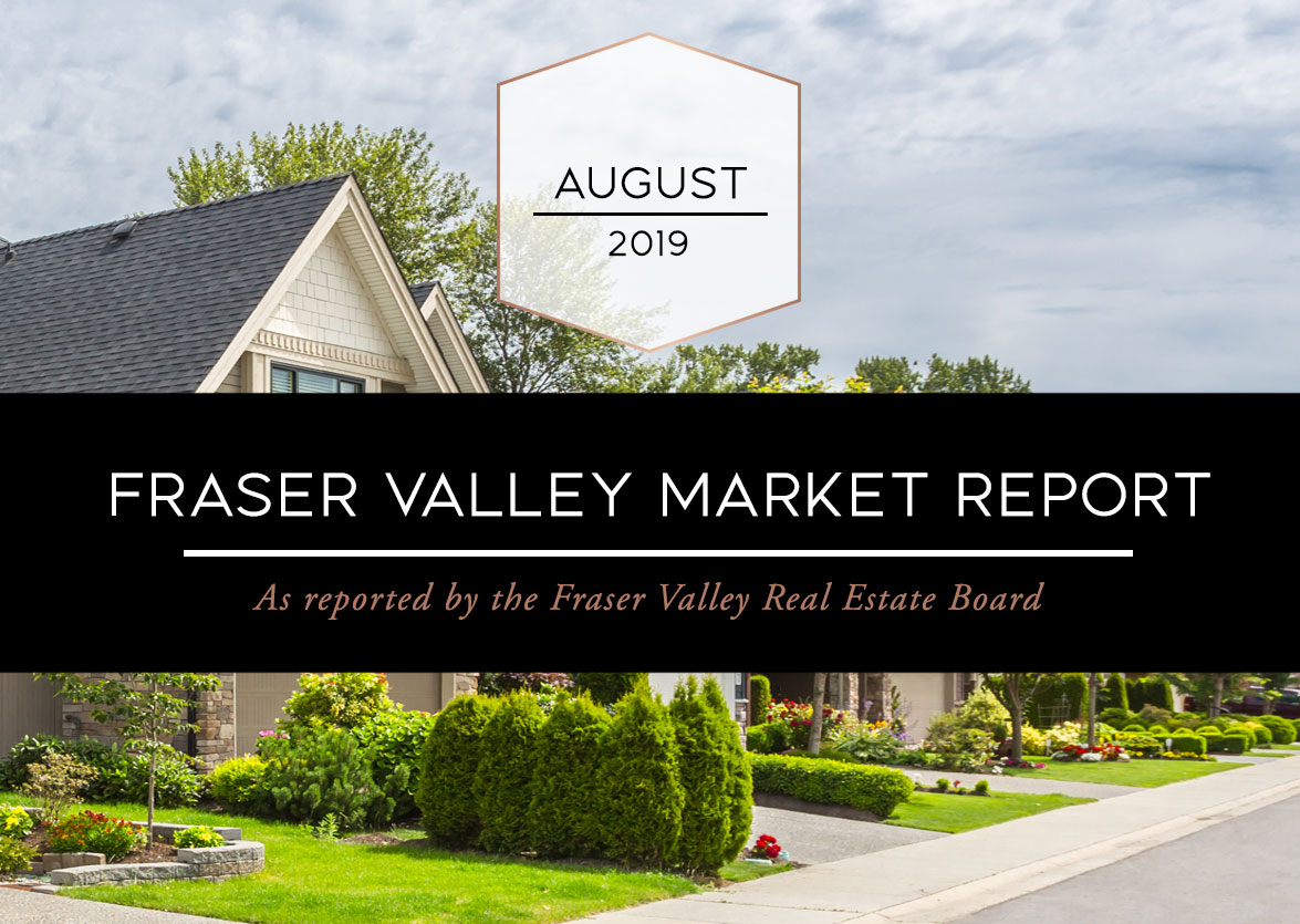 Fraser Valley Real Estate Board Report – August 2019
