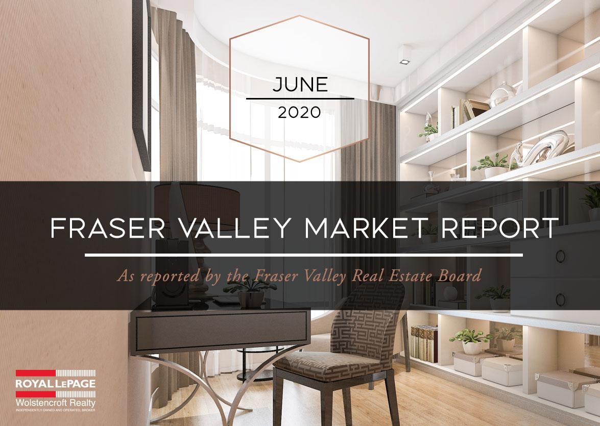 Fraser Valley Housing Market Statistics – June 2020
