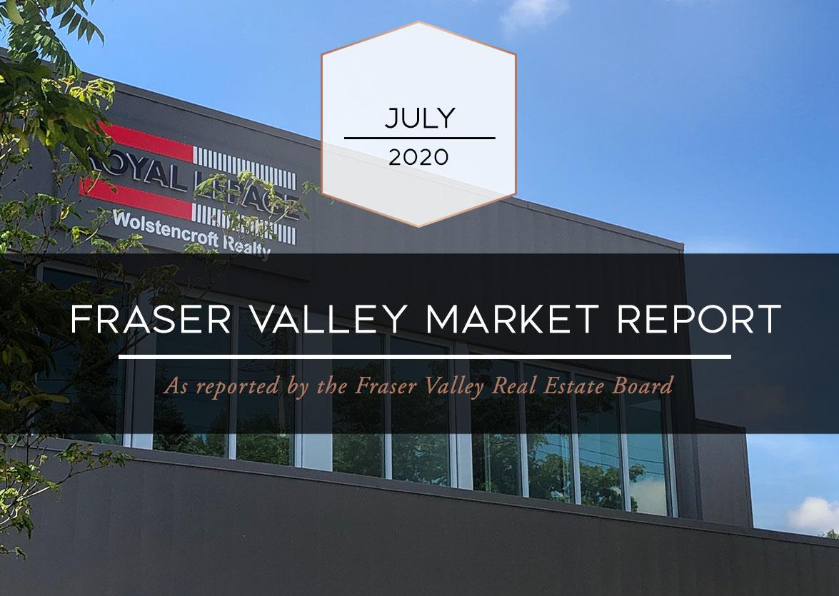 Fraser Valley Housing Market Statistics – July 2020