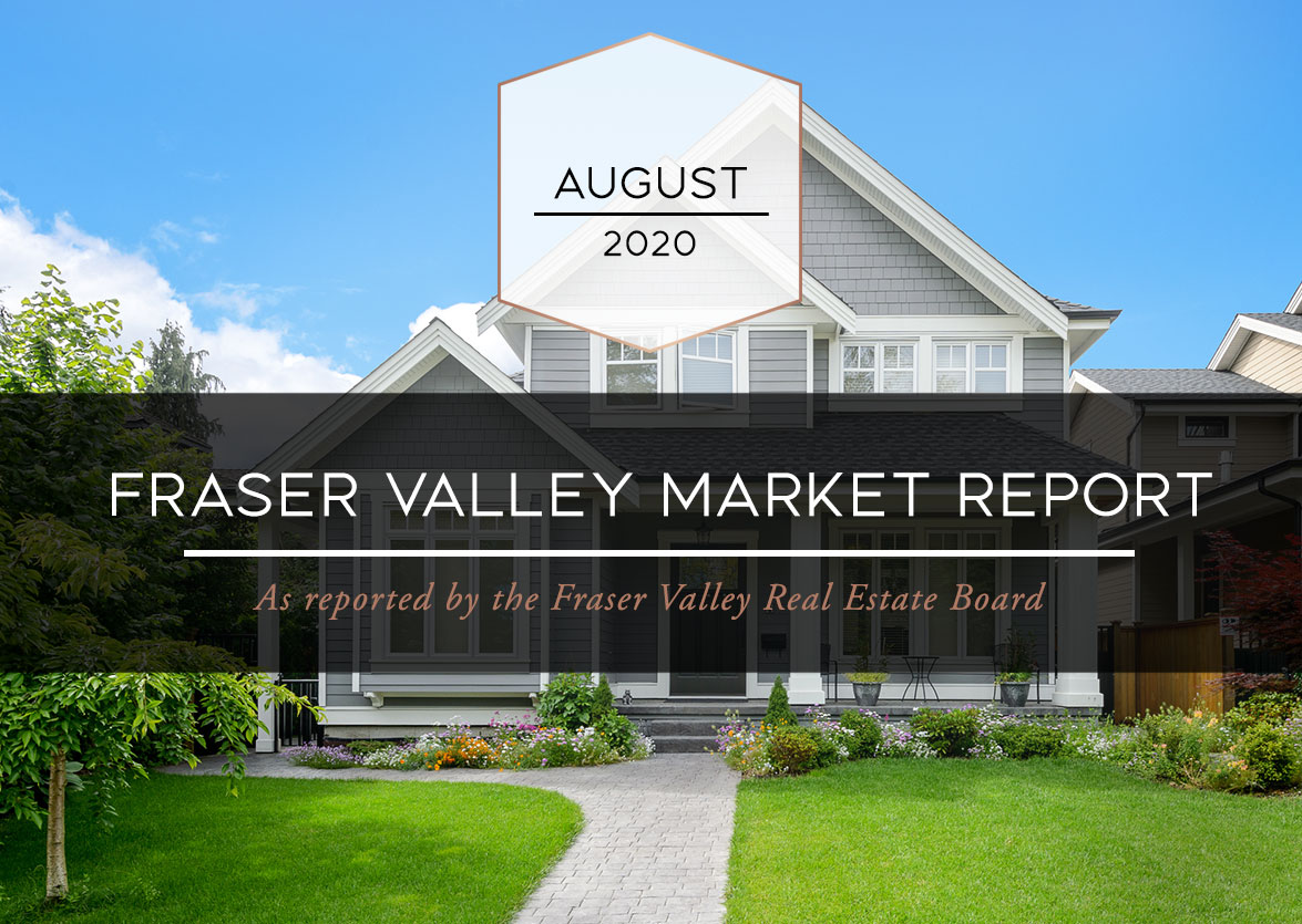 Fraser Valley Housing Market Statistics – August 2020